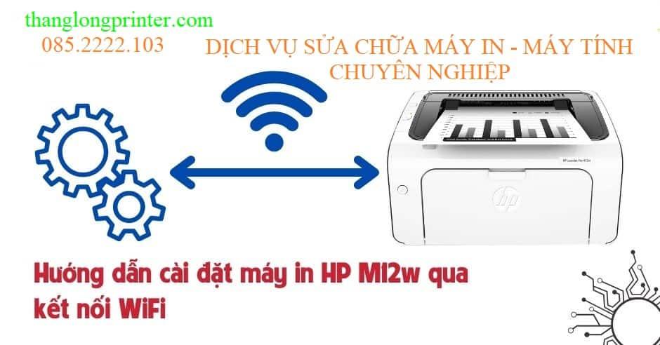 cài đặt máy in hp laserjet pro m12w qua wifi
