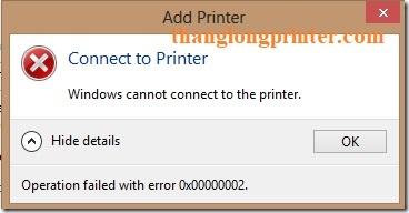 sửa lỗi 0x00000002 kết nối máy in